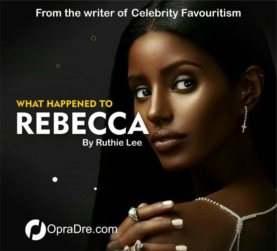 WHAT HAPPENED TO REBECCA Episode 2 by RUTHIE LEE