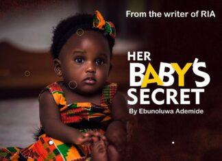 HER BABYs SECRET Final Episode 73 by Ebunoluwa Ademide