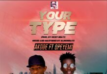 Akode ft OpeYemi - Your Type Mp3 Download