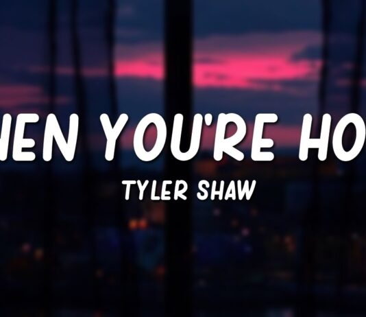 Tyler Shaw – When you are home Lyrics + Mp3 Download